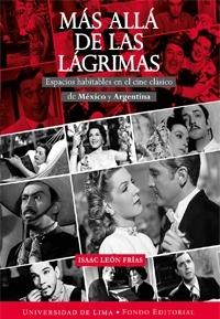 Image result for Más allá de las lágrimas. Espacios habitables en el cine clásico de México y Argentina de Isaac León Frías[1]